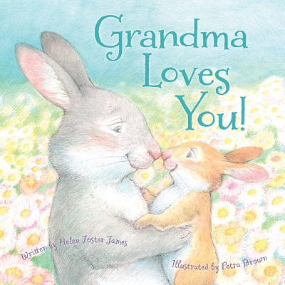 Grandma Loves You! By James, Helen Foster/ Brown, Petra (ILT)